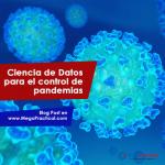 Ciencia de datos para el control de pandemias